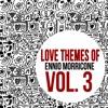 Love Themes of Ennio Morricone, Vol. 3, Ennio Morricone