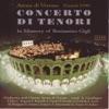 Concerto di Tenori - Vol. 1 of 2 (In Memory of Beniamino Gigli), Anton Guadagno & Orchestra Arena di Verona