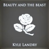 Beauty And The Beast-Kyle Landry