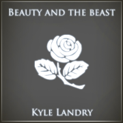 Beauty and the Beast - Kyle Landry - Kyle Landry