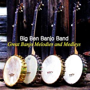 Big Ben Banjo Band - Great Banjo Melodies & Medleys