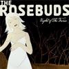 The Rosebuds