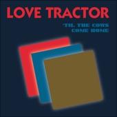 Love Tractor - Greedy Dog