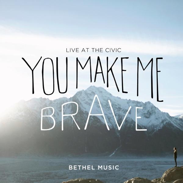 You Make Me Brave (Live)