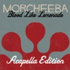 Blood Like Lemonade (Acapella Version), Morcheeba