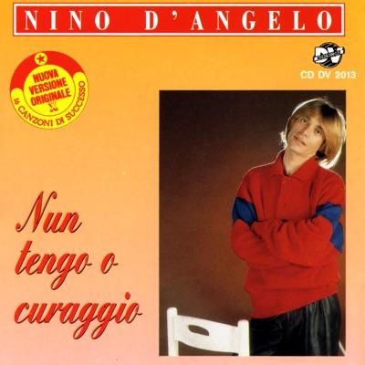 Nun tengo o curaggio - Nino D'Angelo