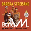 Barbra Streisand - Boney M. Goes Club, Boney M. & Doug Laurent