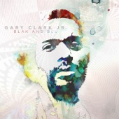 Gary Clark Jr. - Third Stone from the Sun / If You Love Me Like You Say