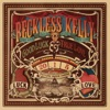 Reckless Kelly-I Never Liked St. Valentine