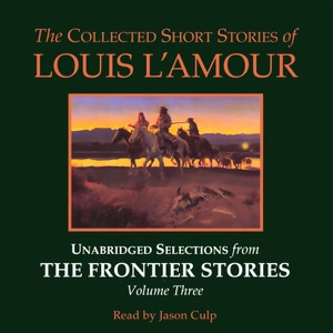 The Collected Short Stories of Louis L'Amour: Volume 3 (Unabridged Selections) (Unabridged) - Louis L'Amour audiobook, mp3