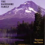 The Handsome Family - Weightless Again