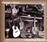 Marley's Ghost - I'm a King Bee