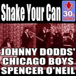 Johnny Dodds and His Chicago Boys & Spencer O'Neil - Shake Your Can