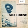Delta Blues Heroes, Vol. 2, Son House