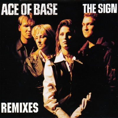 The Sign (The Remixes) - EP - Ace Of Base