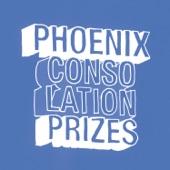 Phoenix - Consolation Prizes