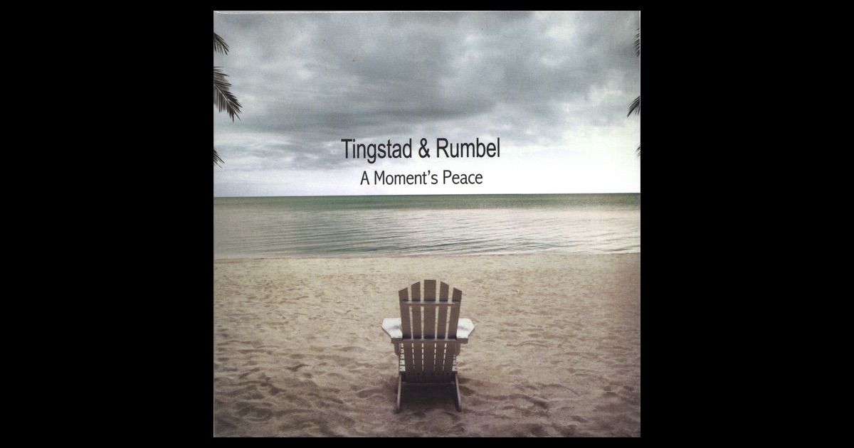 Tingstad & Rumbel - A Moment's Peace