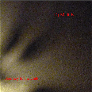 DJ Malt B - Journey to the Club