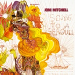 Joni Mitchell (Song to a Seagull)