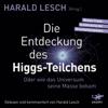Harald Lesch - Die Entdeckung des Higgs-Teilchens: Oder wie das Universum seine Masse bekam Grafik