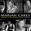Angels Cry (Remix) [feat. Ne-Yo] - Single, Mariah Carey