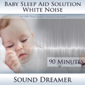 White Noise (Baby Sleep Aid Solution) [For Colic, Fussy, Restless, Troubled, Crying Baby] [90 Minutes]