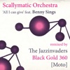 All I Can Give (feat. Benny Sings) [Remixed] - EP, Scallymatic Orchestra