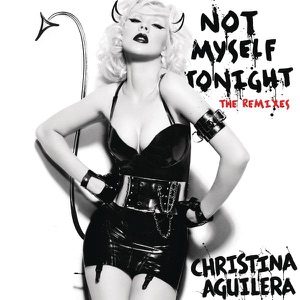 Not Myself Tonight (DJ Paulo Mixshow Remix) - Single Mp3 Download