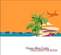 Bossanova - Nossa Alma Canta