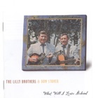 The Lilly Brothers - On My Way To Glory