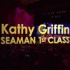 Kathy Griffin - Seaman 1st Class - Kathy Griffin