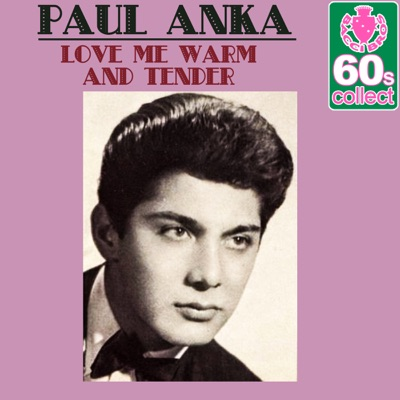 Love Me Warm and Tender (Remastered) - Single - Paul Anka