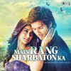 Main Rang Sharbaton Ka (Unforgetable Love Songs) - Various Artists