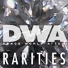 DWA Rarities