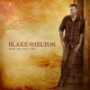 Based On a True Story... (Deluxe Version), Blake Shelton