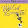 Ultra-Lounge, Vol. 15: Wild, Cool & Swingin' Too!
