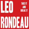 Take It and Break It - Leo Rondeau