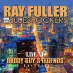 Ray Fuller and the Bluesrockers - Take Out Some Insurance On Me Baby (Live)