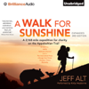 Jeff Alt - A Walk for Sunshine: A 2,160-Mile Expedition for Charity on the Appalachian Trail (Unabridged)  artwork