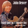 Thank God I'm a Country Boy (His Greatest Hits), John Denver