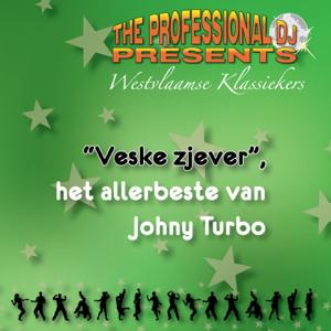 Johny Turbo - The Professional DJ presents (Westvlaamse klassiekers - Veske zjever, het allerbeste van Johny Turbo)