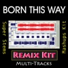 Remix Kit - Born This Way (124 BPM Vocals Only Tribute To Lady Gaga)