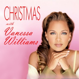 Christmas With Vanessa Williams by Vanessa Williams on Apple Music