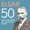 Elgar: 50, The Very Best of Classical Music - Various Artists