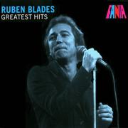 Ruben Blades - Greatest Hits - Rubén Blades - Rubén Blades