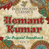 Bollywood Classics - Hemant Kumar, Vol. 1 (the Original Soundtrack) - Ep - Hemant Kumar
