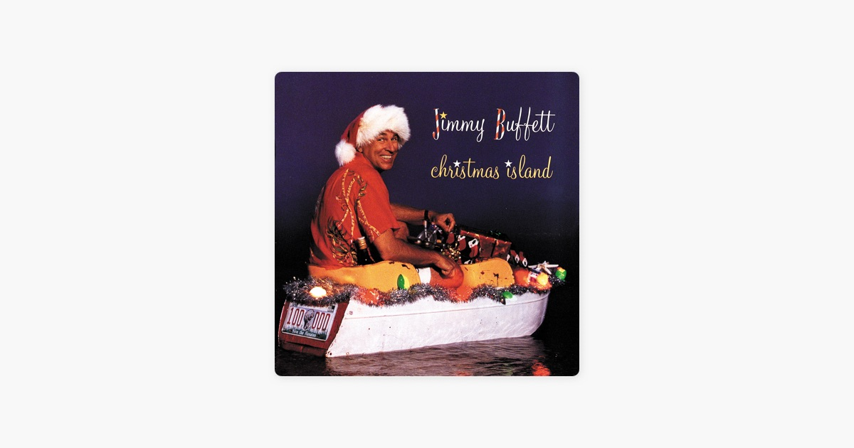 Christmas Island by Jimmy Buffett on iTunes