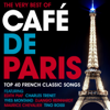 Various Artists - The Very Best of Café de Paris - Top 40 French Classic Songs (Dinner Party Jazz Edition) artwork