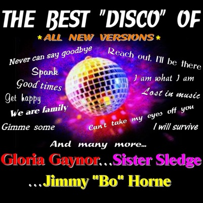 """The Best Disco of Gloria Gaynor, Sister Sledge and Jimmy """"Bo"""" Horne (All New Versions) - Gloria Gaynor"""