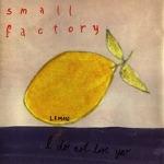 Small Factory - Valentine